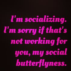 """I'm socializing. I'm sorry if that's not working for you-- my social butterflyness."" -Shoshanna #GIRLS"