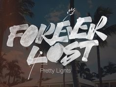 Daily music with calligraphy: (Pretty Lights – Forever Lost)