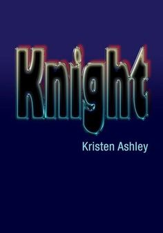 Knight ( Unfinished Hero # 1) - Kristen Ashley