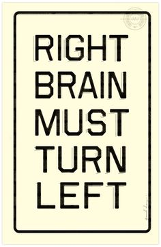Right brain, please turn left for a while!