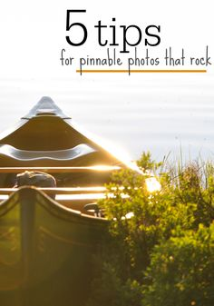 5 tips for pinnable photos that rock: what do YOU think? do these 5 tips resonate with you? what would you change, add, or modify? Let me know!