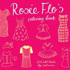rosie flo's coloring book from chronicle - looks so cute!