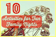 10 Activities for fun family nights!
