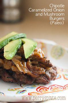 Chipotle Caramelized Onion and Mushroom Burgers (Paleo) - www.PerrysPlate.com