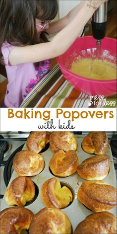 Baking Popovers with Kids - Popovers are simple to make using just a few basic ingredients. They are so yummy and make a fabulous breakfast.