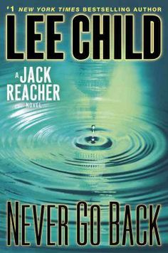 Never go back : a Jack Reacher novel by Lee Child. Click the cover image to check out or request the mystery kindle.