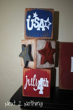 To make this you will need:    3- square pieces of wood (we used a 4x4)  red, white and blue paint  brown paint to distress (if wanted)  sand paper (also if desired look)  2 wooden stars  Vinyl 4th of July sayings