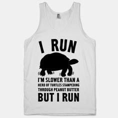 """Herd of Turtles"" Workout shirt  Funny shirts like this make me want to buy them all and a year long gym membership xD"