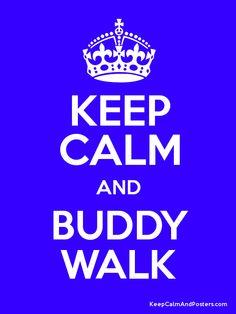 Keep Calm and BUDDY WALK Poster