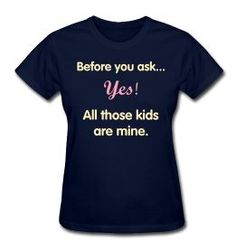 Perfect for all those moms who have large families and are tired of answering the same question over and over again.