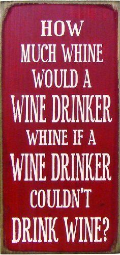 For all my wine drinkers; )