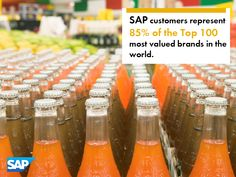 SAP customers represent 85% of the Top 100 most valued brands in the World.
