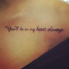 You'll be in my heart always tattoo ... I want to get this with two little birds one for my grandma and one for my sister both that passed away this year
