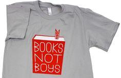 Books Not Boys t-shirt.