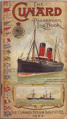 1894 Log book for the Cunard Steam-Ship Company. graphic, guest books, logs, vintage boats, ships, sail away, travel posters, cunard, log book