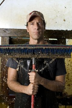 Mike rowe..he is not afraid of getting dirty ;)