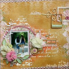 Sisters Layout by Gabrielle Pollacco for BoBunny featuring the Madeleine collection. #BoBunny @gpollacco