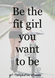 Be the fit girl...