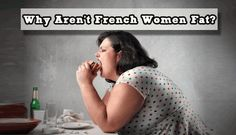 french women don't get fat  I love #8 :)