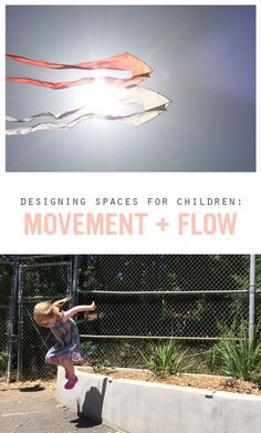 Inspiring tips on incorporating movement and flow when designing learning spaces for the children in our lives…