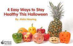 4 Easy Ways to Stay Healthy This Halloween | Produce For Kids
