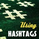 Using #Hashtags the Right Way on #Twitter
