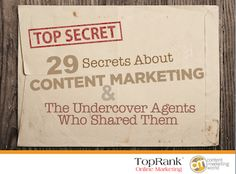 29 Secrets About Content Marketing & The Undercover Agents Who Shared Them.  On this pinboard you will find bio pages for each of the content marketing experts that participated in the Content Marketing Secrets eBook project with TopRank Online Marketing and Content Marketing Institute.