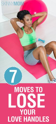 7 Moves to Lose Your Love Handles!!! Repin for some awesome workouts!!!