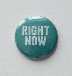 Right Now Flair Button by Two Peas @2peasinabucket
