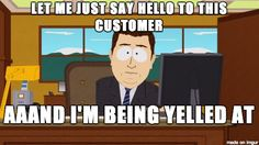 Oh the joys of working in retail #meme #joys #retail #funny #humor #comedy #lol