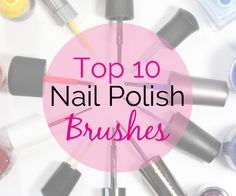 Top 10 Tuesday – Best Nail Polish Brushes - As important as it is for a nail polish to have a great formula (smooth, pigmented, streak-free), it means nothing if the brush you use to apply it isn't up to par. The two definitely go hand in hand, which is why, when the Top 10 Tuesday crew decided to focus on brushes, I opted to hone in on my favorite nail polish brushes.