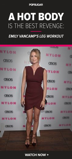 Sometimes a hot body is the best revenge. Check out Emily VanCamps workout for killer legs. at DietsGrid Official