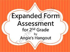 Expanded Form Assessment for 2nd Grade from Angie's Hangout on TeachersNotebook.com -  (3 pages)  - This is a one page test over Expanded Form.