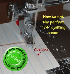 How to get a perfect 1/4″ seam