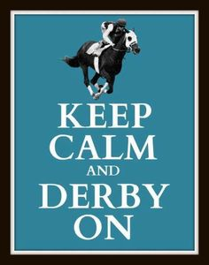 Keep calm & derby on.