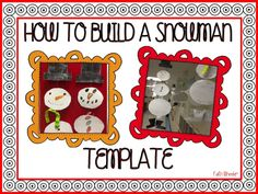 How to Build a Snowman Template - Freebie  (Note - There's also a writing freebie included on this same link)