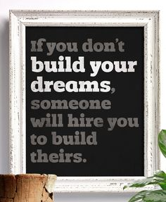 If you don't build your dreams / Tony Gaskins by sunnychampagne