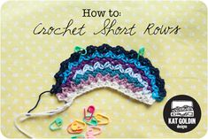 how to crochet: short rows tutorial from slugs on the refrigerator