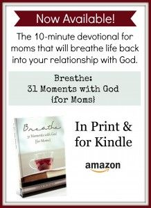 Breathe: 31 Moments with God {for Moms} - the perfect devotional for busy moms