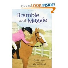 Bramble and Maggie: Horse Meets Girl This is a great beginning chapter book. Thoroughly entertaining, especially the parts that are told from the horse's perspective. My first grader agreed to read one chapter and then wouldn't put it down until she was done.