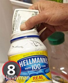 20 Best Hiding Places in the home - Smooth and creamy money - Real Mayonaise jar faux painted inside makes a good hiding place in the fridge.