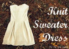 Me Sew Crazy: The Oh So Comfy Knit Sweater Dress Tutorial...