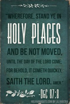 Stand ye in holy places.
