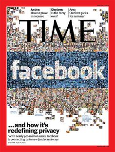 Facebook ...and How It's Redefining Privacy   May 31, 2010