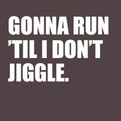 Gonna Run   Running Quotes
