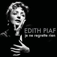 """Edith Piaf, """"Non, je ne regrette rien"""""""