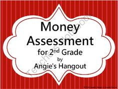 Money Assessment for 2nd Grade from Angie's Hangout on TeachersNotebook.com -  (3 pages)  - This is a one page test over money.