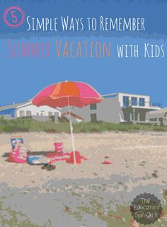 5 Simple Ways to Remember Summer Vacation with Kids from The Educators' Spin On It