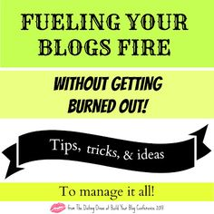 Fueling Your Blogs Fire Without Getting Burned Out! #bloggingtips #thedatingdivas #buildyourblogconference #blogtricks #blogging