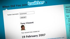 8 Useful and/or Fun Twitter Tools  I've been on Twitter since February 19, 2007 and to celebrate my 10,000th follower, I'd like to share some interesting Twitter tools.    When Did You Join Twitter?  No, I don't recall the exact date I first signed into Twitter.  I typed my username into whendidyoujointwitter.com, and it let me know when I created my account.